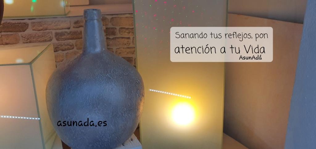 Sanando tus reflejos, pon atención a tu Vida AsunAdá,  y web www.asunada.es